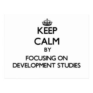 Keep calm by focusing on Development Studies Post Card