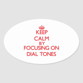 Keep Calm by focusing on Dial Tones Sticker