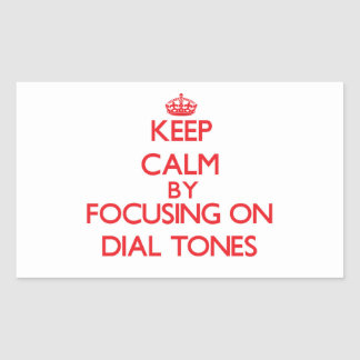 Keep Calm by focusing on Dial Tones Rectangle Stickers
