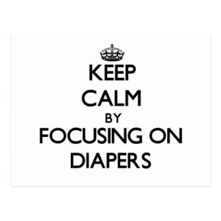 Keep Calm by focusing on Diapers Post Cards