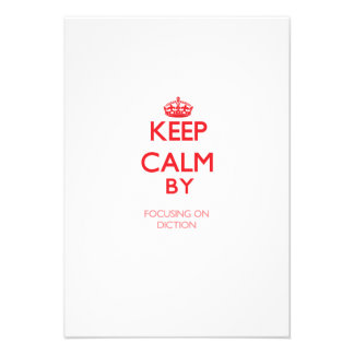 Keep Calm by focusing on Diction Personalized Invitation