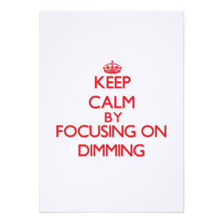Keep Calm by focusing on Dimming Card
