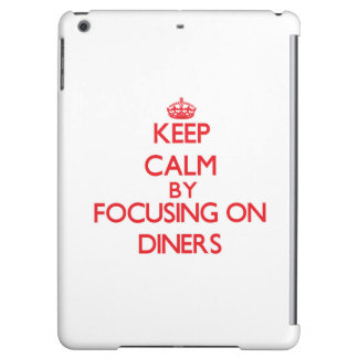 Keep Calm by focusing on Diners iPad Air Covers