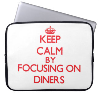 Keep Calm by focusing on Diners Laptop Computer Sleeve