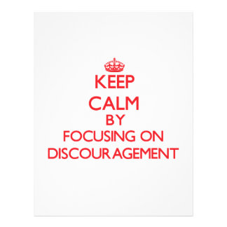 Keep Calm by focusing on Discouragement Personalized Flyer