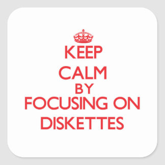 Keep Calm by focusing on Diskettes Square Sticker