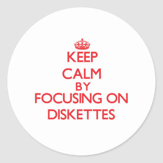 Keep Calm by focusing on Diskettes Stickers