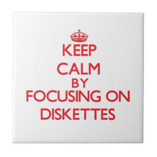 Keep Calm by focusing on Diskettes Ceramic Tile