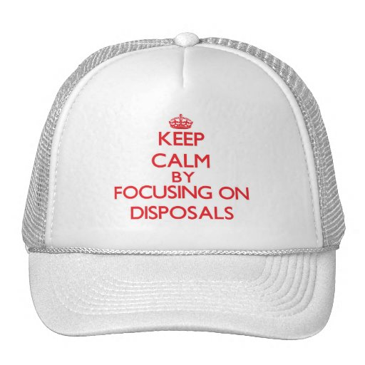 Keep Calm by focusing on Disposals Mesh Hats
