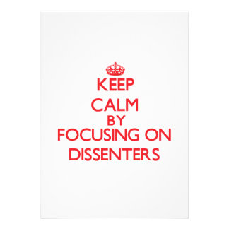 Keep Calm by focusing on Dissenters Personalized Invite