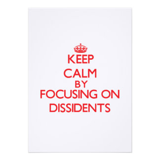 Keep Calm by focusing on Dissidents Personalized Invitations