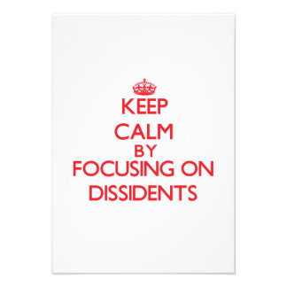 Keep Calm by focusing on Dissidents Personalized Invite