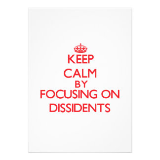 Keep Calm by focusing on Dissidents Custom Invitations