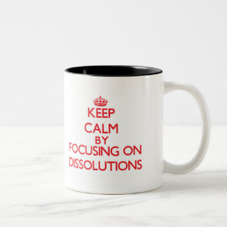 Keep Calm by focusing on Dissolutions Mugs