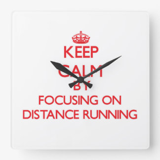 Keep Calm by focusing on Distance Running Wall Clocks