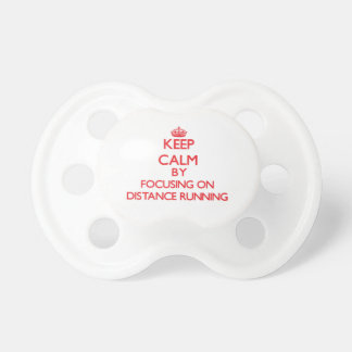 Keep Calm by focusing on Distance Running Pacifier