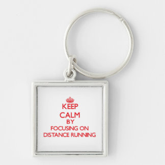 Keep Calm by focusing on Distance Running Key Chain