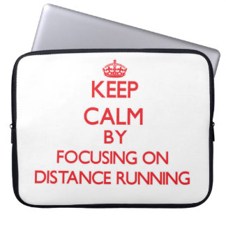 Keep Calm by focusing on Distance Running Laptop Sleeves