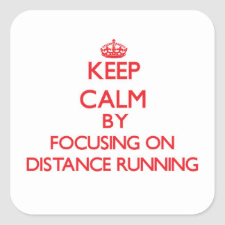 Keep Calm by focusing on Distance Running Square Sticker