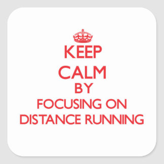 Keep Calm by focusing on Distance Running Sticker