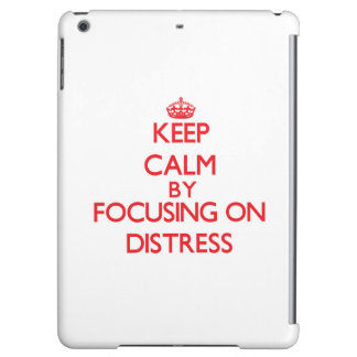 Keep Calm by focusing on Distress Cover For iPad Air