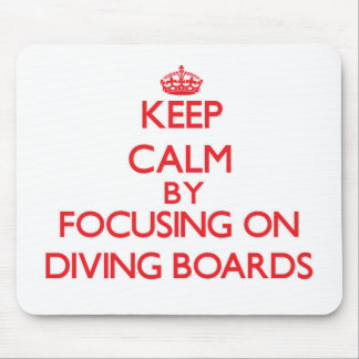 Keep Calm by focusing on Diving Boards Mousepads