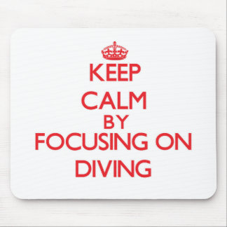 Keep Calm by focusing on Diving Mousepad
