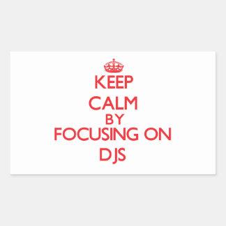 Keep Calm by focusing on DJs Rectangular Sticker