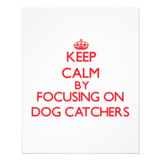 Keep Calm by focusing on Dog Catchers Personalized Flyer
