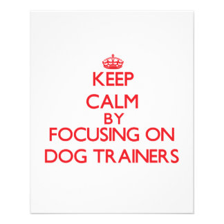 Keep Calm by focusing on Dog Trainers Flyer Design