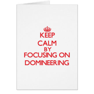 Keep Calm by focusing on Domineering Greeting Card