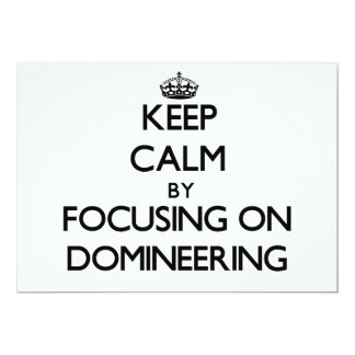 """Keep Calm by focusing on Domineering 5"""" X 7"""" Invitation Card"""