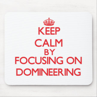 Keep Calm by focusing on Domineering Mousepad