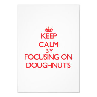 Keep Calm by focusing on Doughnuts Personalized Invitations
