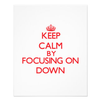 Keep Calm by focusing on Down Personalized Flyer