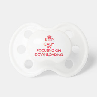Keep Calm by focusing on Downloading Baby Pacifier
