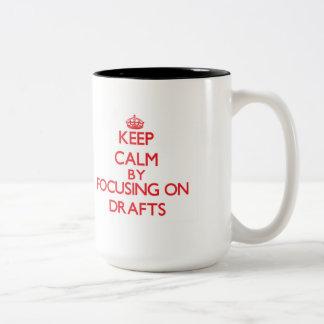 Keep Calm by focusing on Drafts Mugs