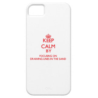 Keep Calm by focusing on Drawing Lines In The Sand iPhone 5/5S Covers