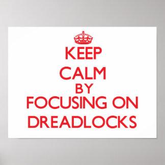 Keep Calm by focusing on Dreadlocks Print