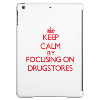Keep Calm by focusing on Drugstores Case For iPad Air