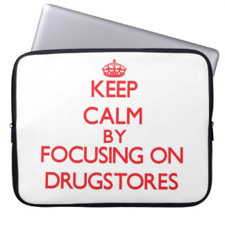Keep Calm by focusing on Drugstores Laptop Computer Sleeves