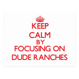 Keep Calm by focusing on Dude Ranches Postcards