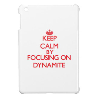 Keep Calm by focusing on Dynamite iPad Mini Covers