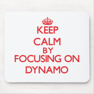 Keep Calm by focusing on Dynamo Mousepads