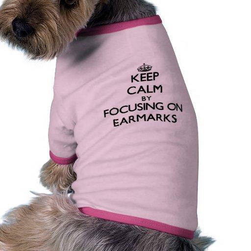 Keep Calm by focusing on EARMARKS Dog Tee Shirt
