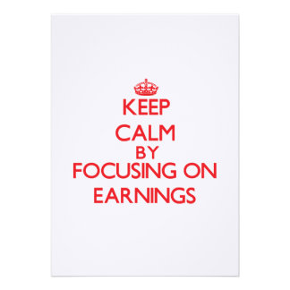 Keep Calm by focusing on EARNINGS Invite