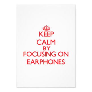 Keep Calm by focusing on EARPHONES Announcements