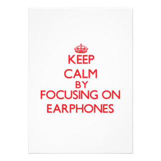 Keep Calm by focusing on EARPHONES Personalized Announcements