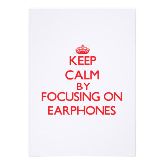 Keep Calm by focusing on EARPHONES Custom Announcement