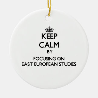 Keep calm by focusing on East European Studies Christmas Tree Ornament